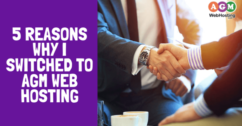 5 Reasons Why I Switched to AGM Web Hosting
